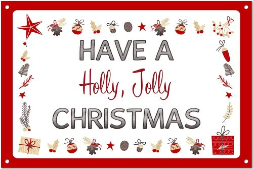 Have A Holly Jolly Christmas Brushed White Aluminium Metal Sign